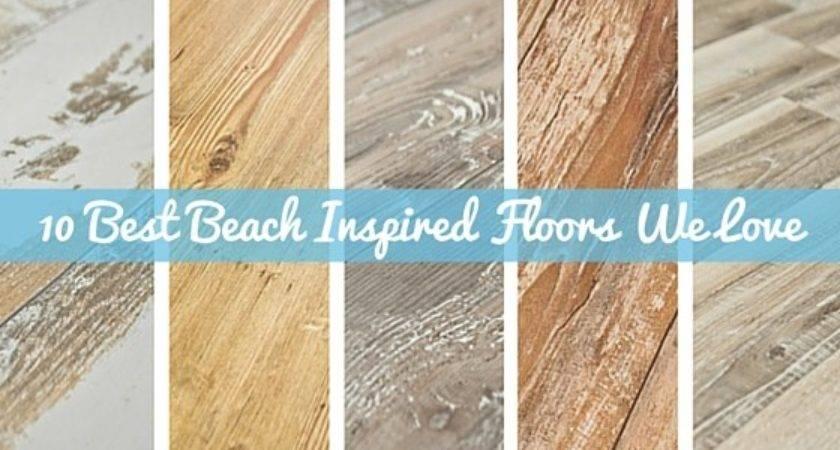 Best Beach Inspired Floors Love