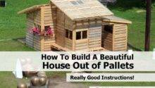 Build Beautiful House Out Pallets
