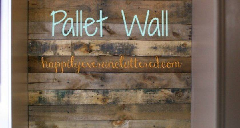 Creating Perfect Pallet Wall Happily Ever Uncluttered