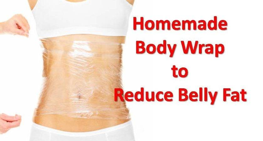Homemade Body Wrap Reduce Belly Fat Get Flat