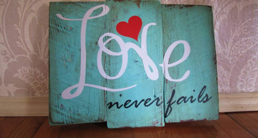 Love Never Fails Reclaimed Wooden Plank Distressed Wood Sign