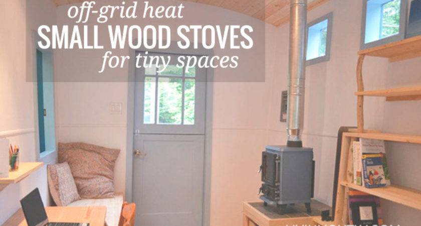 Off Grid Heat Small Wood Stoves Livin Lightly