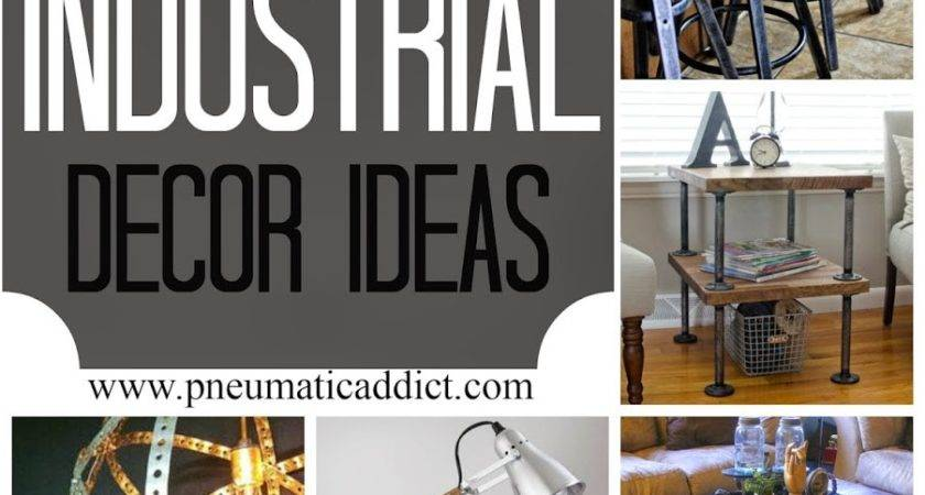 Pneumatic Addict Diy Industrial Decor Ideas