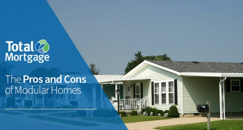 Pros Cons Modular Homes Total Mortgage Blog
