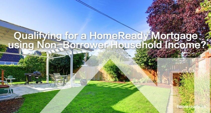 Qualifying Homeready Mortgage Using Non Borrower