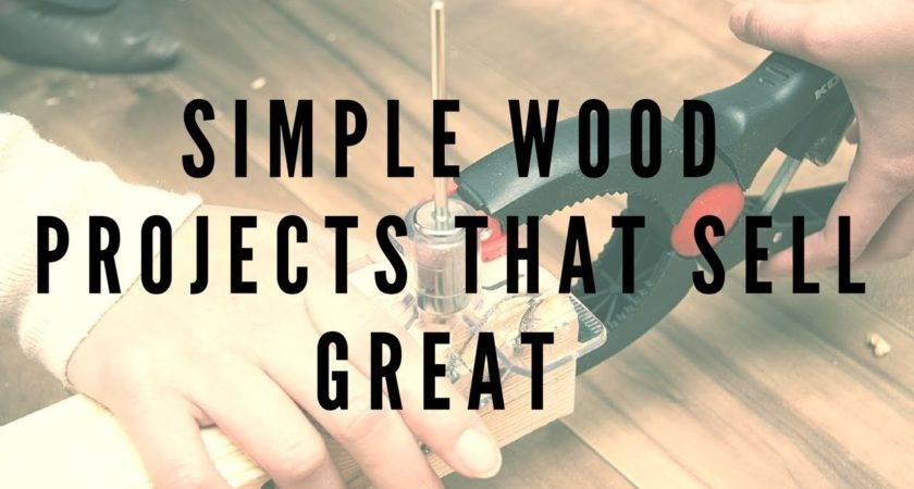 Simple Wood Projects Sell Great Complete Guide