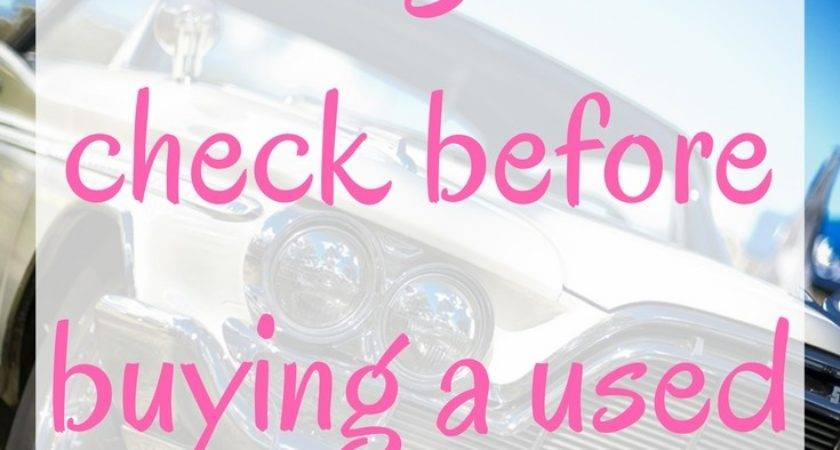 Things Check Before Buying Used Car Emmadrew Info