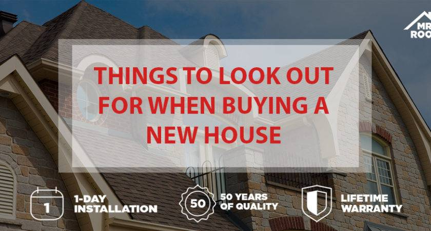 Things Look Out Buying New House Roof
