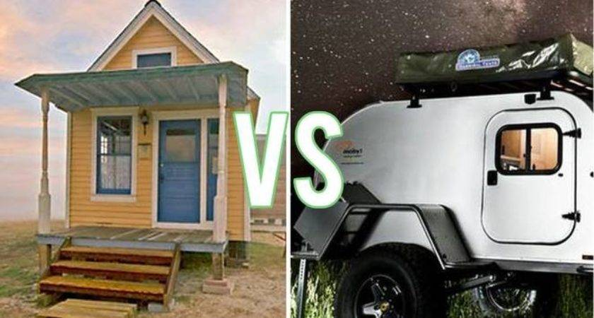 Tiny Houses Campers Trailers Which Better