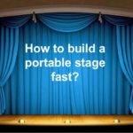 Tips Make Portable Stage