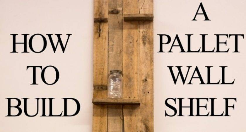 Wooden Pallet Wall Shelf Photograph Build
