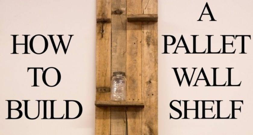 Wooden Pallet Wall Shelf Photograph Build