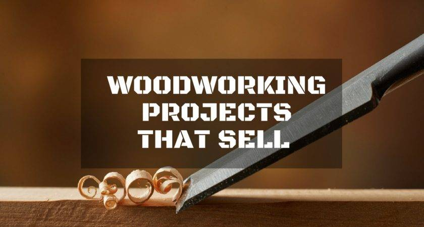 Woodworking Projects Sell Repairdaily