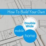 Yourself Build Your Own Double Wide Mobile Home